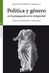 Política y género en la propaganda de la Antigüedad - Almudena Domínguez Arranz - Trea