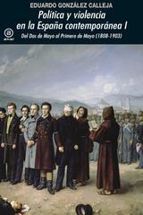 Política y violencia en la España contemporánea I - Eduardo González Calleja - Akal