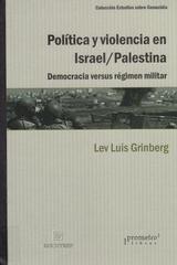 Política y violencia en Israel/Palestina - Lev Luis Grinberg - Prometeo