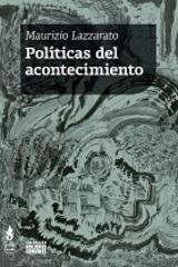 Políticas del acontecimiento - Maurizio Lazzarato - Tinta Limón
