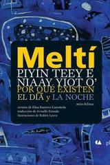 Por qué existen el día y la noche / Meltí. Piyín teey é ñiaay yiot o' - Elisa Ramírez Castañeda - Pluralia