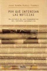 Por qué interesan las noticias - Juan Ramón Muñoz Torres - Herder