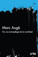 Por una antropología de la movilidad - Marc  Augé - Editorial Gedisa