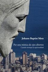 Por una mística de ojos abiertos - Johann Baptist Metz - Herder