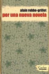 Por una nueva novela - Alain Robbe-Grillet - Cactus