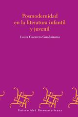 Posmodernidad en la literatura infantil y juvenil - Laura Guerrero Guadarrama - Ibero