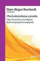 (Post)colonialismo a prueba - Hans Jürgen Burchardt - Editorial Gedisa