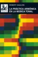 La práctica armónica en la música tonal - Robert Gauldin - Akal