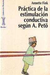Práctica de la estimulación conductiva según A. Petö - Annette Fink - Herder