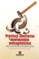Prácticas libertarias y movimientos anticapitalistas - Hugo Sandoval Vargas - Grietas editores