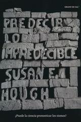 Predecir lo impredecible - Susan E. Hough - Grano de sal