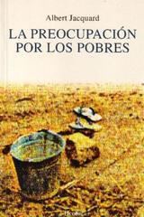 La Preocupación por los pobres - Albert Jacquard - Herder