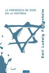 La presencia de Dios en la historia - Emil L. Fackenheim - Ediciones Sígueme