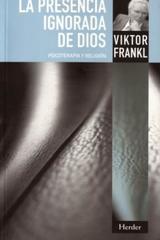 La Presencia ignorada de Dios - Viktor E. Frankl - Herder