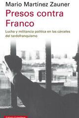Presos contra Franco - Mario Martínez Zauner - Galaxia Gutenberg