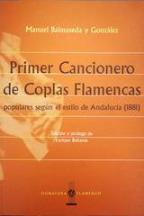 Primer Cancionero de Coplas Flamencas populares según el estilo de Andalucía (1881) -  AA.VV. - Otras editoriales