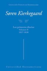 Colección papeles de Kierkegaard. Los primeros diarios volumen II 1837 - 1838 - Søren Kierkegaard - Ibero