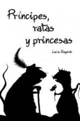 Príncipes, ratas y princesas - Lucía Bayardo - Morenike
