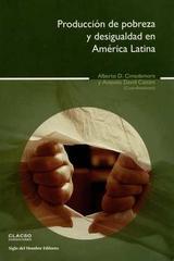 Producción de pobreza y desigualdad en américa latina -  AA.VV. - Siglo del Hombre Editories