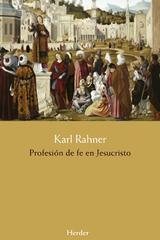 Profesión de fe en Jesucristo - Karl Rahner - Herder