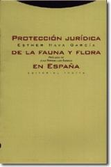 Protección jurídica de la fauna y flora en España - Esther Hava García - Trotta