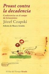 Proust contra la decadencia - Józef Czapski - Siruela