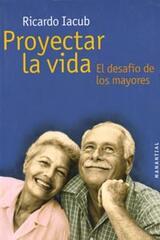 Proyectar la vida - Ricardo Iacub - Manantial