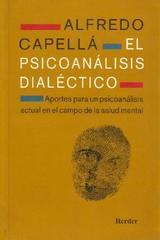 El Psicoanálisis dialéctico - Alfredo Capellá - Herder