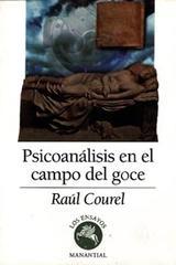 Psicoanálisis en el campo del goce - Raúl Courel - Manantial