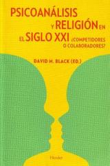 Psicoanálisis y Religión en el siglo XXI - Black Margaret J. Black - Herder