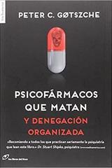Psicofármacos que matan - Peter Gotzsche - Los libros del lince