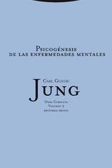 Psicogénesis de las enfermedades mentales - Carl Gustav Jung - Trotta