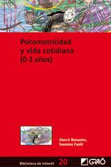 Psicomotricidad y vida cotidiana (0-3 años) - Mercè Bonastre - Graó