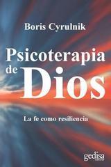 Psicoterapia de Dios - Boris Cyrulnik - Editorial Gedisa