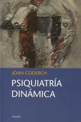 Psiquiatría Dinámica - Joan Coderch - Herder