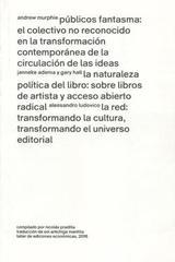 Públicos fantasma: el colectivo no reconocido en la transformación contemporánea de la circulación de ideas -  AA.VV. - TEE