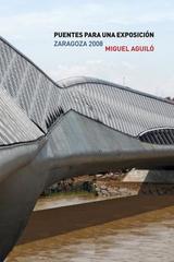 Puentes para una exposicion Zaragoza 2008 - Miguel Aguiló - Abada Editores