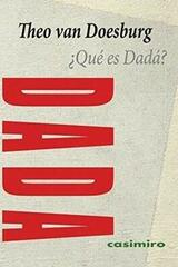 Que es Dada? - Theo Van Doesburg - Casimiro