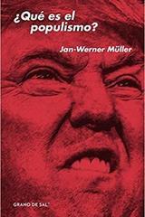 ¿Qué es el populismo? - Jan-Werner Müller - Grano de sal