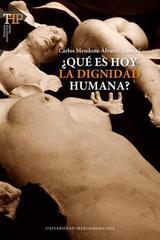 ¿Qué es hoy la dignidad humana? - Carlos Mendoza Álvarez - Ibero