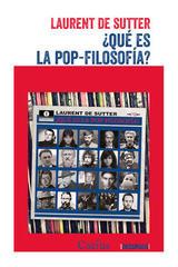 ¿Qué es la Pop-Filosofia? - Laurent De Sutter - Cactus