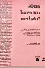 ¿Qué hace un artista? Tomo 1 -  AA.VV. - Ediciones Manivela