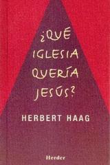 ¿Qué Iglesia quería Jesús? - Herbert Haag - Herder