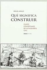 Qué Significa Construir - Miguel Aguiló - Abada Editores