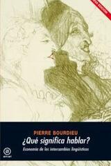 Qué significa hablar? - Pierre Bourdieu - Akal