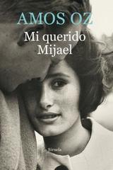 Mi querido Mijael - Amos Oz - Siruela