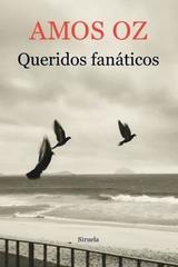 Queridos fanáticos - Amos Oz - Siruela