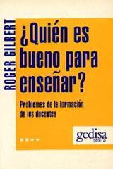 Quién es bueno para enseñar? - Gilbert Roger - Editorial Gedisa