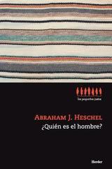 ¿Quién es el hombre? - Abraham J. Heschel - Herder México