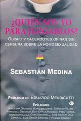 ¿Quién soy yo para juzgarlos? - Sebastián Medina - Egales